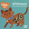 Maëlle Cheval et Delphine Lacharron - Les animaux domestiques.