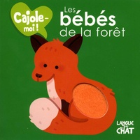 Maëlle Cheval et Delphine Lacharron - Les bébés de la forêt.