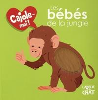 Maëlle Cheval - Les bébés de la jungle.