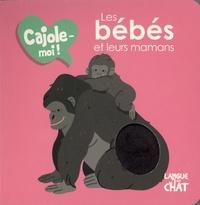 Maëlle Cheval - Les bébés et leurs mamans.