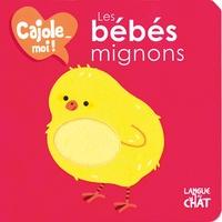 Maëlle Cheval et Delphine Lacharron - Les bébés mignons.