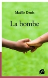 Maëlle Denis - La bombe.