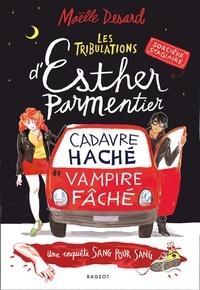 Maëlle Desard - Les tribulations d'Esther Parmentier, sorcière stagiaire - Cadavre haché - vampire fâché.