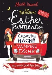 Maëlle Desard - Les tribulations d'Esther Parmentier - Cadavre haché - vampire fâché. Une enquête sang pour sang.