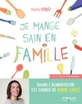 Maëlle Feret - Je mange sain en famille.