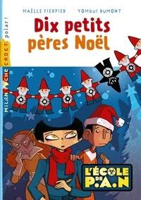 Maëlle Fierpied et Yomgui Dumont - L'école de P.A.N  : Dix petits pères Noël.