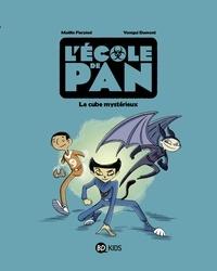 Maëlle Fierpied et Yomgui Dumont - L'école de Pan Tome 1 : Le cube mystérieux.