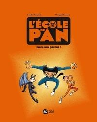Maëlle Fierpied et Yomgui Dumont - L'école de Pan Tome 3 : Gare aux garous !.