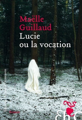Maëlle Guillaud - Lucie ou la vocation.