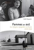 Maëlle Maugendre - Femmes en exil - Les refugiées espagnoles en France (1939-1942).