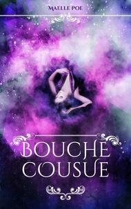 Maëlle Poe - Bouche cousue.