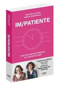 Maëlle Sigonneau et Mounia El Kotni - Im/patiente - Une exploration féministe du cancer du sein.