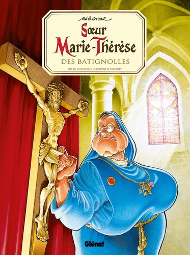 Soeur Marie-Thérèse - Tome 01. Soeur Marie-Thérèse des Batignolles