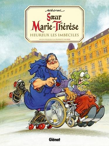 Soeur Marie-Thérèse - Tome 02. Heureux les imbéciles