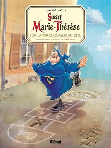 Soeur Marie-Thérèse - Tome 04. Sur la terre comme au ciel