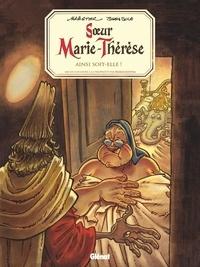 Maëster et Julien Solé - Soeur Marie-Thérèse Tome 7 : Ainsi soit-elle !.