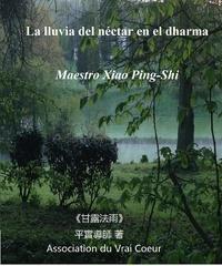 Maestro Xiao Ping-Shi - LA LLUVIA DEL NÉCTAR EN EL DHARMA.