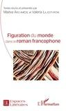 Maëva Archimède et Valeria Liljesthröm - Figuration du monde dans le roman francophone.