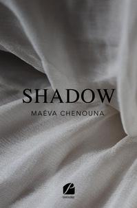Maeva Chenouna - Shadow.