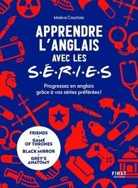 Maëva Courtois - Apprendre l'anglais avec les séries - Progressez en anglais grâce à vos séries préférées !.
