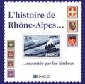 Maeva Demare et Michel Kneubühler - L'histoire de Rhône-Alpes... racontée par les timbres.