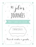 Maéva Pajot - Mes jolies journées - Mon 1er carnet de liaison.
