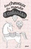 Maeva Parker - Les chevaux du monde à colorier.