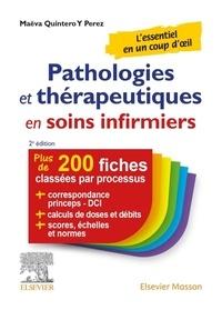 Maëva Quintero y Perez - Pathologies et thérapeutiques en soins infirmiers - 215 fiches pour ESI et infirmiers.