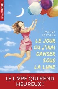 Maeva Tarsier - Le jour où j'irai danser sous la lune.
