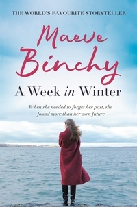 Maeve Binchy - A Week in Winter.