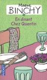 Maeve Binchy - En dînant chez Quentin.