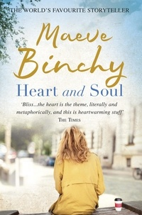 Maeve Binchy - Heart and Soul.