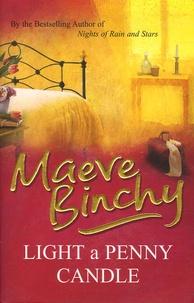 Maeve Binchy - Light a Penny Candle.