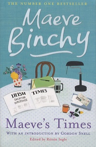 Maeve Binchy - Maeve's times - Selected Irish Times writings.