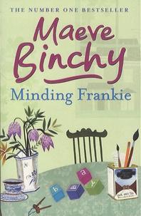 Maeve Binchy - Minding Frankie.