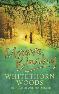 Maeve Binchy - Whitethorn Woods.