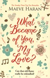 Maeve Haran - What Became of You my Love?.