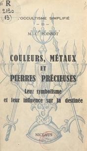Maffeo-Charles Poinsot - Couleurs, métaux et pierres précieuses - Leur symbolisme et leur influence sur la destinée.