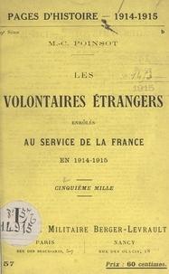 Maffeo-Charles Poinsot - Les volontaires étrangers enrôlés au service de la France en 1914-1915.