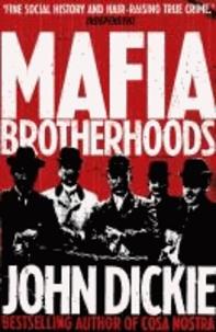 Mafia Brotherhoods - The Rise of the Italian Mafias.