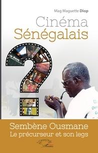 Cinéma sénégalais - Sembène Ousmane, le précurseur et son legs.pdf