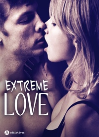 Mag Maury et Silvia Reed - Extreme Love : 3 histoires sexy.