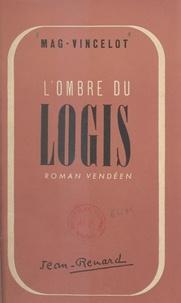 Mag-Vincelot - L'ombre du logis - Roman vendéen.