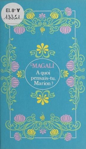 A quoi pensais-tu, Marion ?