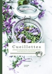 Magali Ancenay - Cueillettes - Apprenez à reconnaître les plantes sauvages, à les cueillir et à les cuisiner.