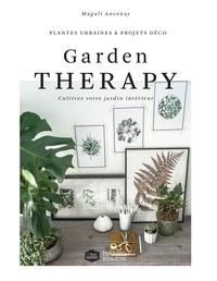 Magali Ancenay - Garden Thérapie - 30 plantes du bien-être.