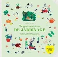 Magali Ancenay - Mon premier livre de jardinage - Un guide pratique pour planter, cultiver, découvrir et fabriquer !.