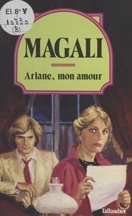 Magali - Ariane, mon amour.