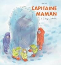 Magali Arnal - Capitaine maman et le glaçon surprise.