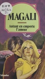 Magali - Autant en emporte l'amour.